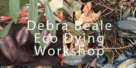 Eco Dyeing Workshop with Debra Beale tickets