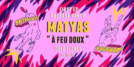 Matyas - Concert et soirée pour la Release du E.P billets