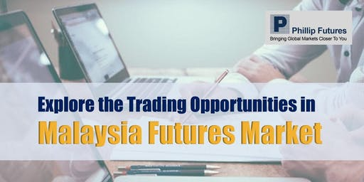 Explore the Trading Opportunities in Malaysia Futures Market