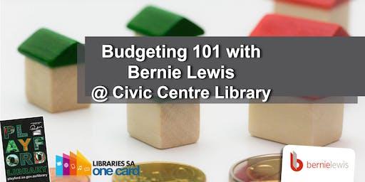 Budgeting 101 with Bernie Lewis