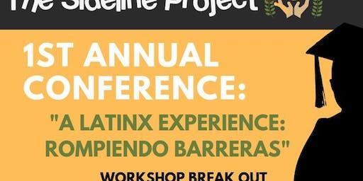1st Annual Conference: A Latinx Experience: Rompiendo Barreras