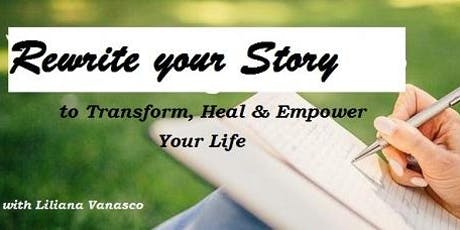 Rewrite your Story to Transform, Heal and Empower Your Life tickets