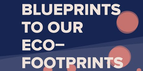 Blueprints to our eco-footprints (Panel discussion) tickets