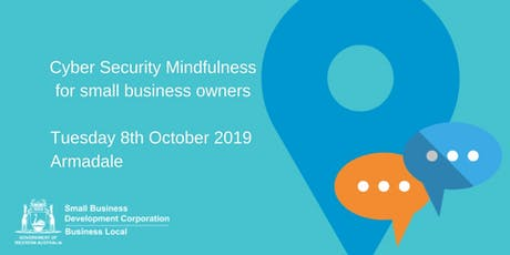 Cyber Security Mindfulness for the small business owner tickets