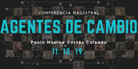 """Conferencia Magistral """"Agentes de Cambio"""" boletos"""