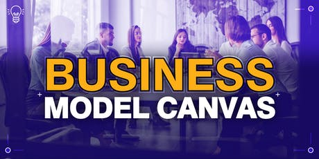 Business Model Canvas - Design it your way ! tickets
