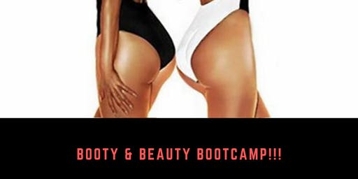 BOOTY & BEAUTY BOOTCAMP!!!