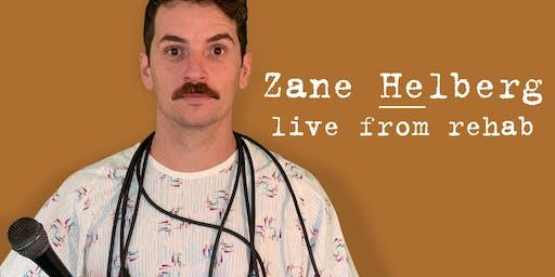 Zane Helberg, live from rehab - Portland