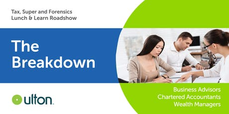 The Breakdown | Tax, Super and Forensic Accounting | Lunch & Learn Roadshow | TOOWOOMBA tickets