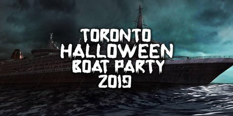 TORONTO HALLOWEEN BOAT PARTY 2019 | THURSDAY OCT 31ST tickets