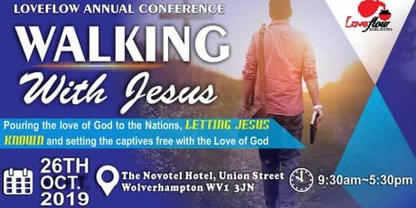 Loveflow  Ministries Annual Conference: Walking with Jesus tickets