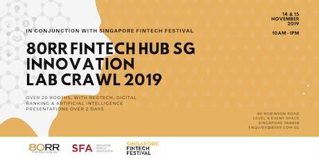 80RR FinTech Hub SG Innovation Lab Crawl 2019 | 14&15 November  tickets
