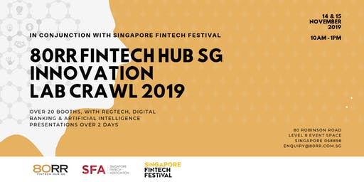 80RR FinTech Hub SG Innovation Lab Crawl 2019 | 14&15 November