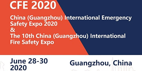China (Guangzhou) International Emergency Safety Expo 2020 & The 10th China (Guangzhou) International Fire Safety Expo (CFE 2020) tickets