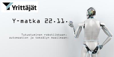 Y-matka 22.11. robotiikka, automaatio ja tekoäly