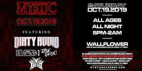 Mystic Mayhem II : Dirty Audio Block Party  tickets