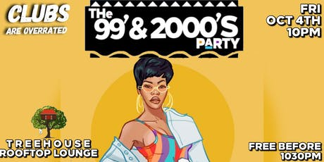 THE 99 & 2000'S PARTY @ TREEHOUSE ROOFTOP LOUNGE  tickets