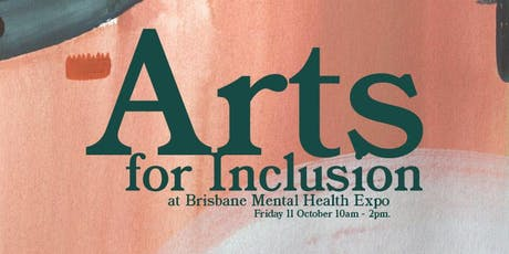 Arts for Inclusion: Brisbane Mental Health Expo tickets