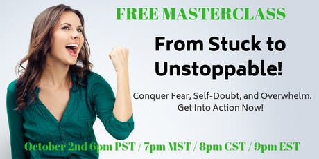 From Stuck to Unstoppable:  Conquer Fear, Self-Doubt and Overwhelm!  Get Into Action NOW!  tickets