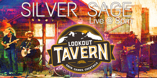Silver Sage Band / DJ Joe / Country Night 8pm at Lookout Tavern