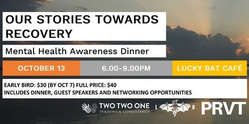 OUR STORIES TOWARDS RECOVERY -Mental Health Awareness Dinner