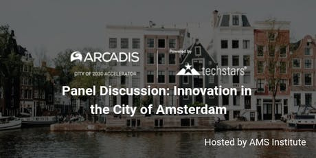 Panel Discussion: Innovation in the City of Amsterdam tickets
