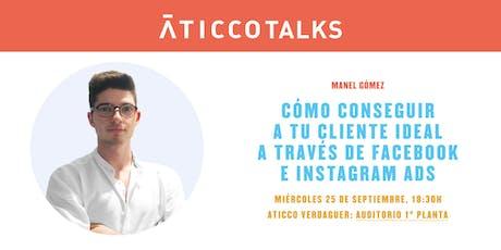 "AticcoTalks: ""Cómo conseguir a tu cliente ideal a través de Facebook e Instagram Ads"" entradas"