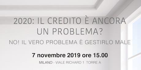 2020: Il credito è ancora un problema? biglietti