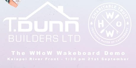 T.Dunn Builders LTD presents the WHoW Wakeboard Demo! tickets