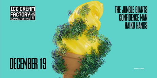 The Jungle Giants, Confidence Man, Haiku Hands at Ice Cream Factory