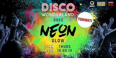 Disco Wonderland goes Neon Glow! TONIGHT