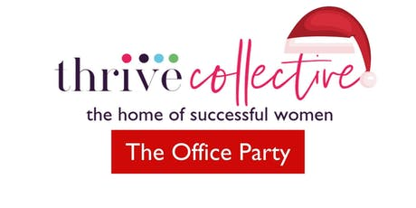 Thrive Collective - The Office Christmas Party!   tickets