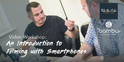 Video Workshop: An introduction to filming with Smartphones