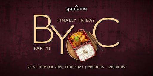 Finally Friday BYOC Party!