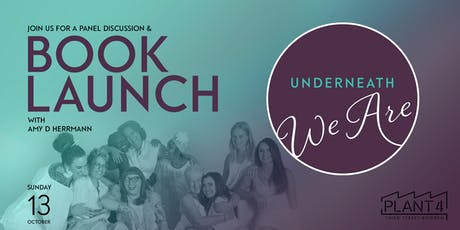 Underneath We Are - Book Launch tickets
