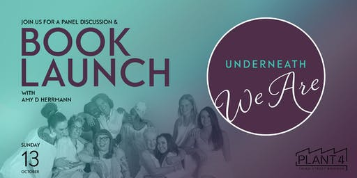 Underneath We Are - Book Launch