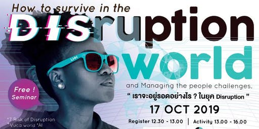 How to survive in the disruption world and managing the people challenges
