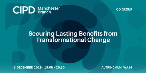 Securing Lasting Benefits from Transformational Change