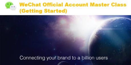WeChat Official Account Master Class (Getting Started) - 20 Seats Limited tickets