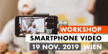 Smartphone Video Workshop - 19. November 2019 - Wien Tickets