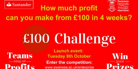 Swansea University's  £100 Challenge LAUNCH tickets