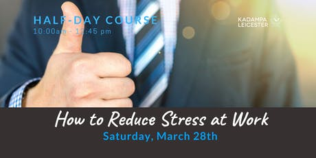 How to Reduce Stress at Work tickets