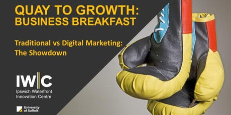 Quay to Growth Business Breakfast - Traditional vs Digital Marketing: The Showdown tickets