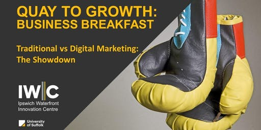 Quay to Growth Business Breakfast - Traditional vs Digital Marketing: The Showdown