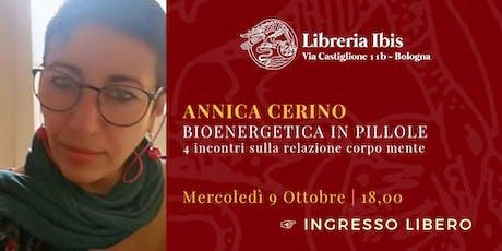 Bioenergetica in pillole - 4 incontri - Annica Cerino biglietti