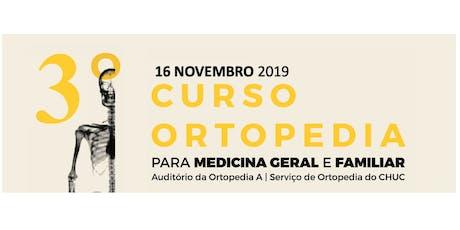 3º Curso de Ortopedia para Medicina Geral e Familiar bilhetes