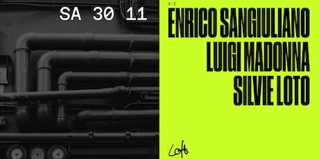 Enrico Sangiuliano, Luigi Madonna & Silvie Loto im Loft Tickets