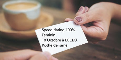 SPEED DATING BUSINESS 100 % FEMININ DU 18 OCTOBRE- ROCHE DE RAME - LUCEO billets