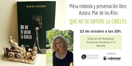 Mesa redonda en Almería:  QUE NO SE ENTERE LA CIBELES entradas