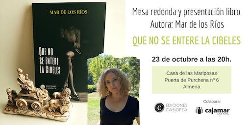 Mesa redonda en Almería:  QUE NO SE ENTERE LA CIBELES